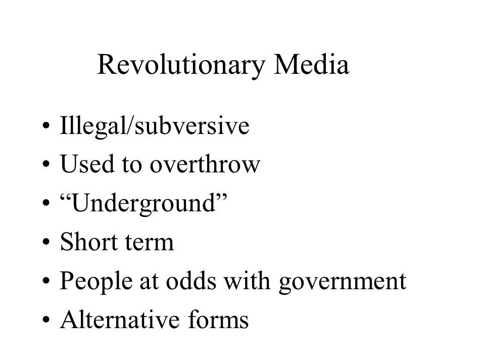 Communist Media Owned and controlled by state Instrument of rule Goal is nation-building News is what's important to state Originally a revolutionary tool