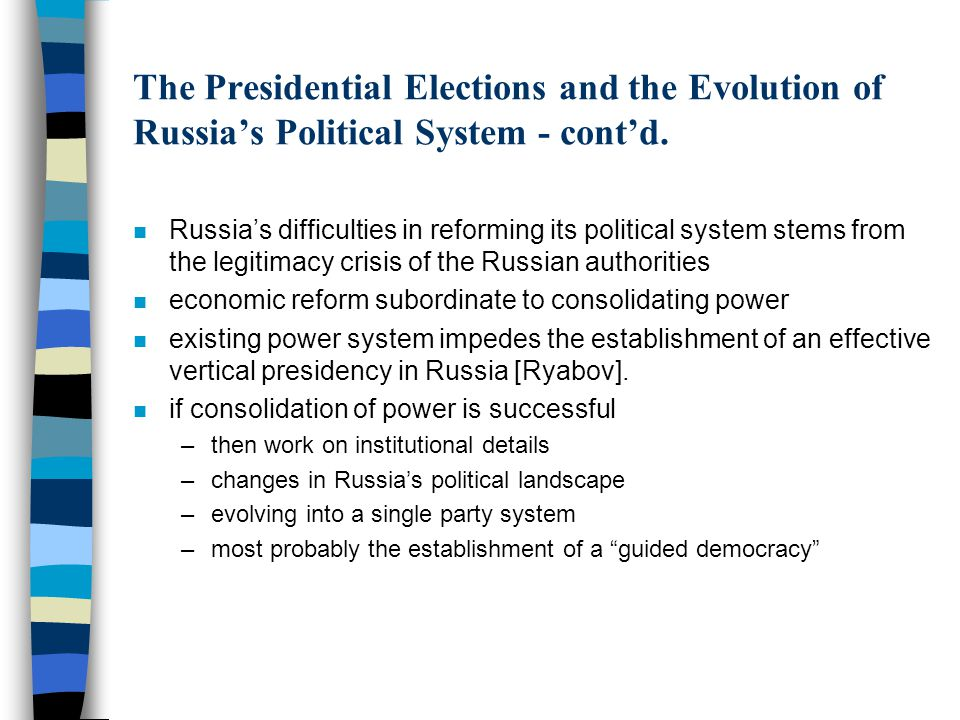 The Presidential Elections and the Evolution of Russia's Political System - cont'd.