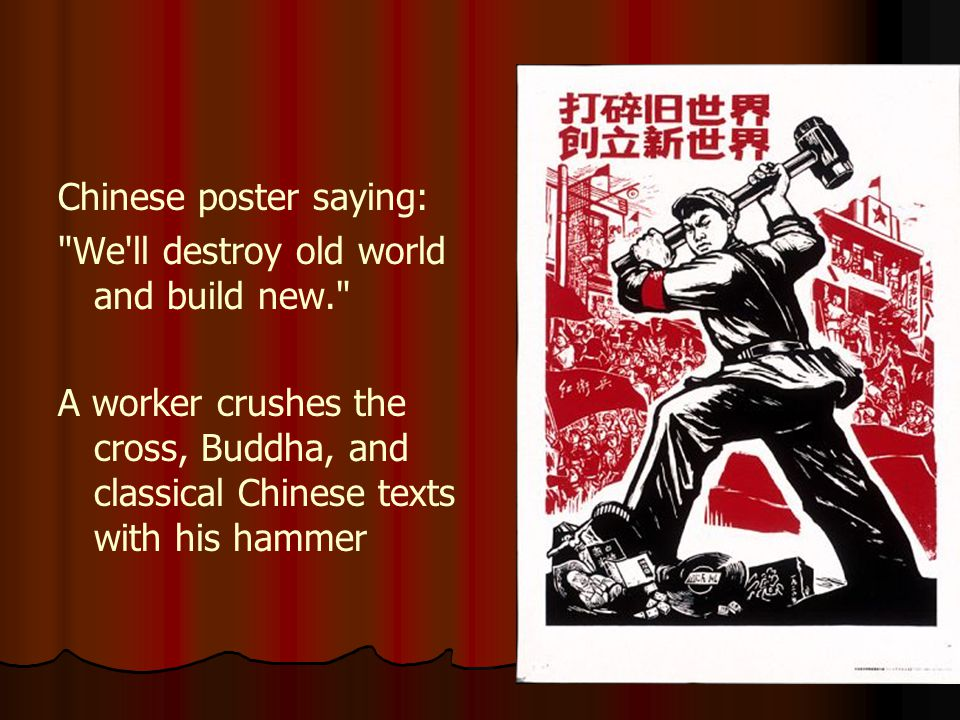 Chinese poster saying: We ll destroy old world and build new. A worker crushes the cross, Buddha, and classical Chinese texts with his hammer