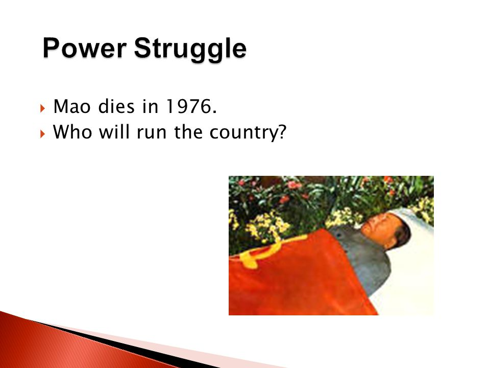  Mao dies in 1976.  Who will run the country