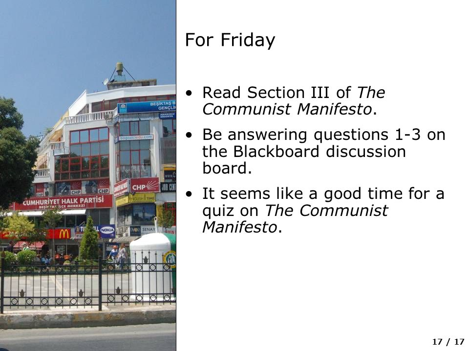 17 / 17 For Friday Read Section III of The Communist Manifesto.