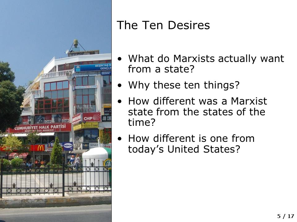 5 / 17 The Ten Desires What do Marxists actually want from a state.