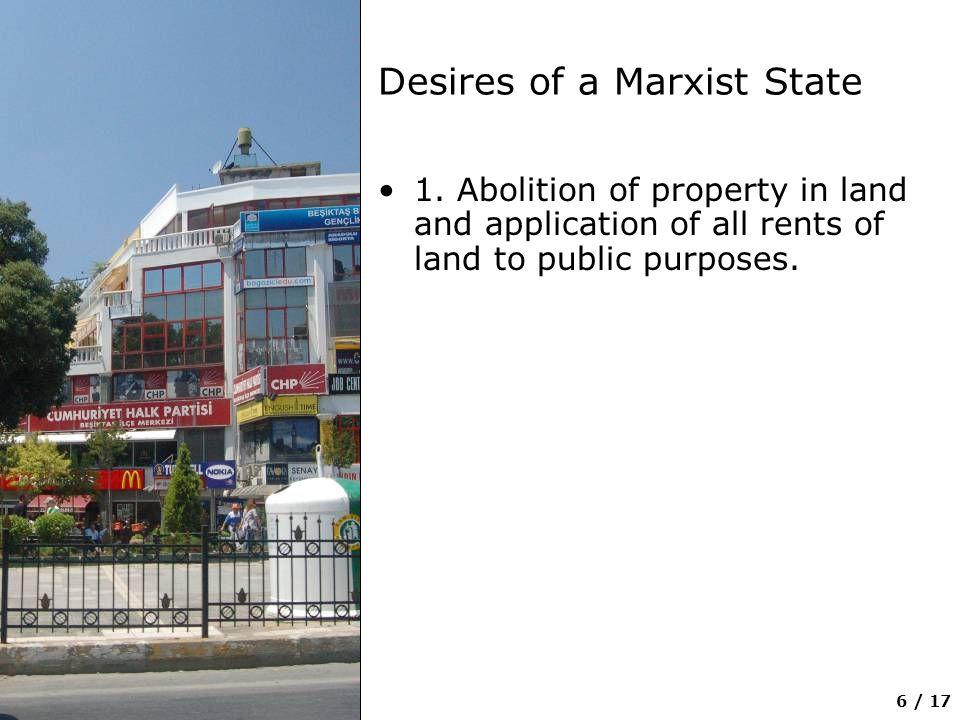 7 / 17 Desires of a Marxist State… 2. A heavy progressive or graduated income tax.