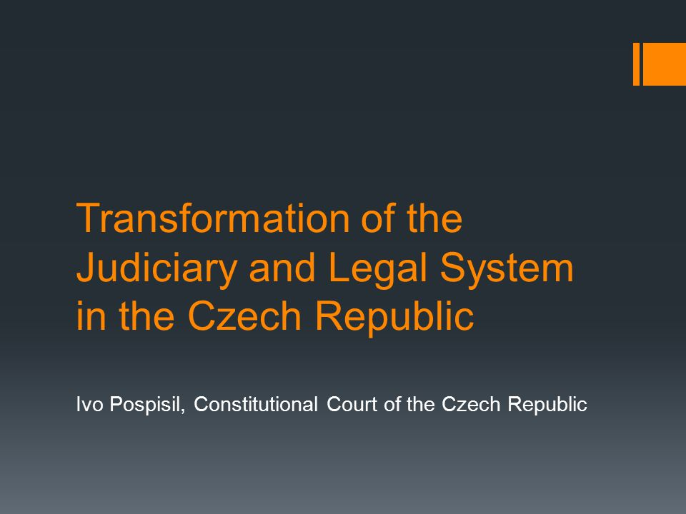 Transformation of Law and Coping with Totalitarian Past  Legal Continuity – preservation of the law and its gradual changes  Reconstruction of law was top-down  Charter of fundamental rights and freedoms  Act No.