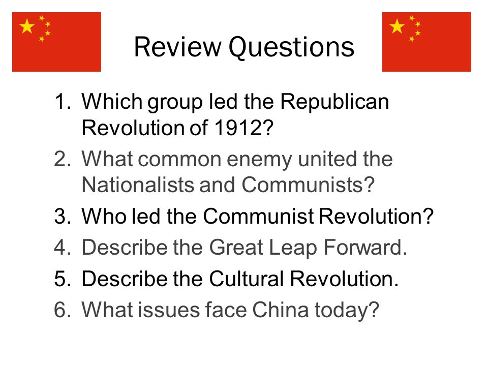 Review Questions 1.Which group led the Republican Revolution of 1912.