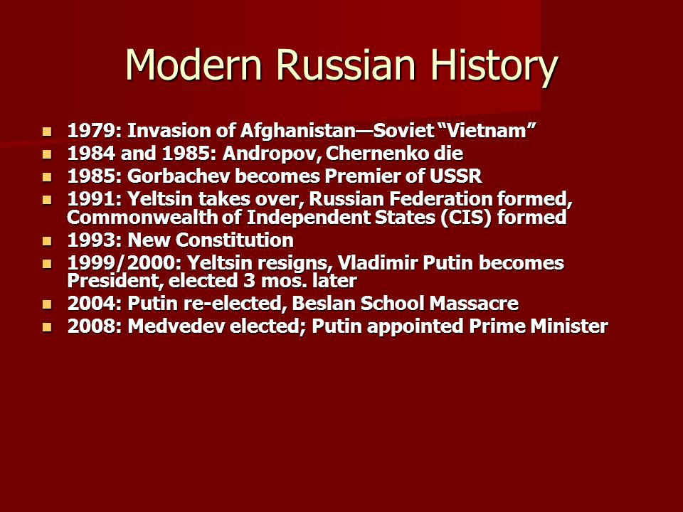 "Modern Russian History 1979: Invasion of Afghanistan—Soviet ""Vietnam"" 1979: Invasion of Afghanistan—Soviet ""Vietnam"" 1984 and 1985: Andropov, Chernenk"