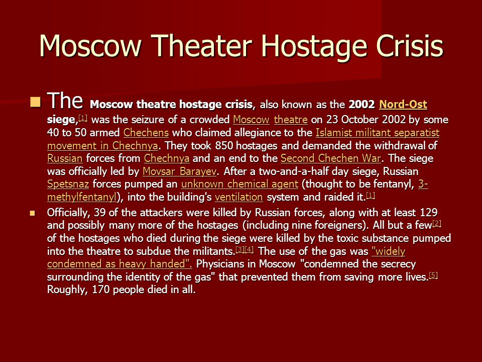 Moscow Theater Hostage Crisis The Moscow theatre hostage crisis, also known as the 2002 Nord-Ost siege, [1] was the seizure of a crowded Moscow theatr