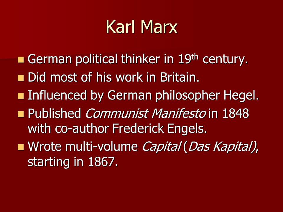 Karl Marx German political thinker in 19 th century.