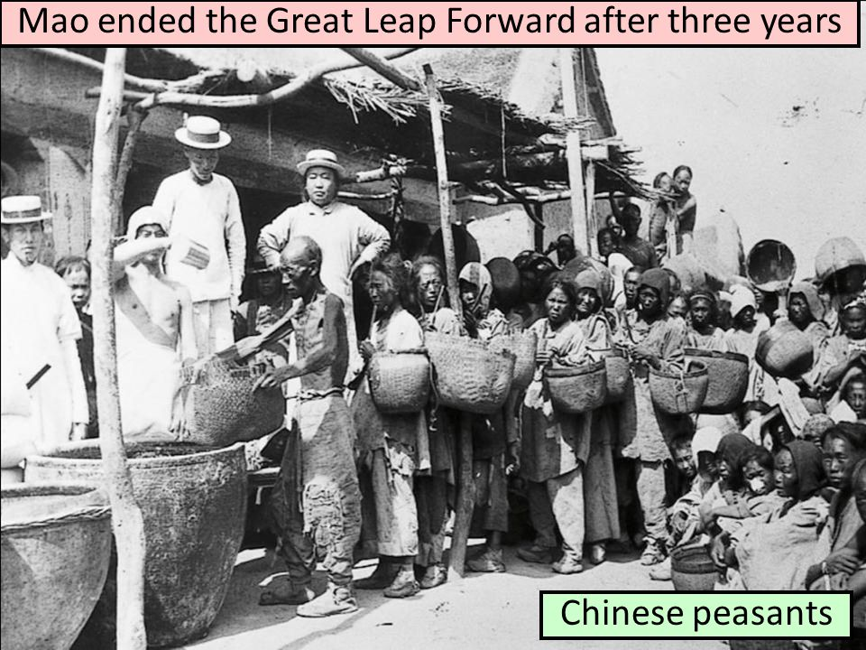 Chinese peasants Mao ended the Great Leap Forward after three years