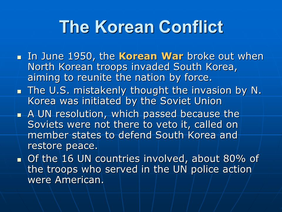 The Korean Conflict In June 1950, the Korean War broke out when North Korean troops invaded South Korea, aiming to reunite the nation by force. In Jun