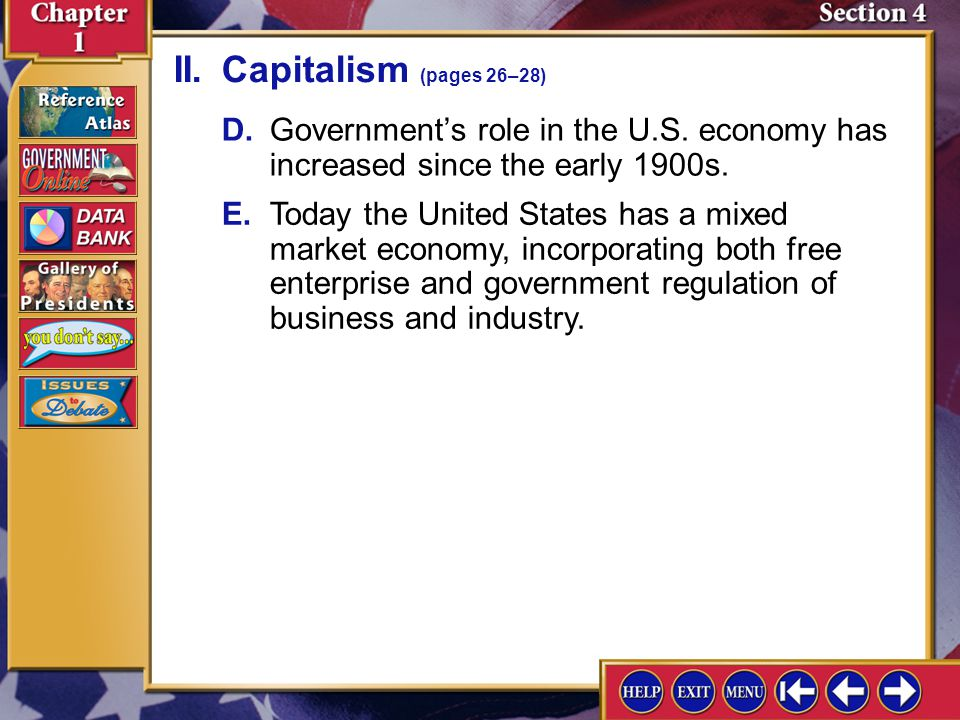 Section 4-5 D.Government's role in the U.S. economy has increased since the early 1900s. E.Today the United States has a mixed market economy, incorpo