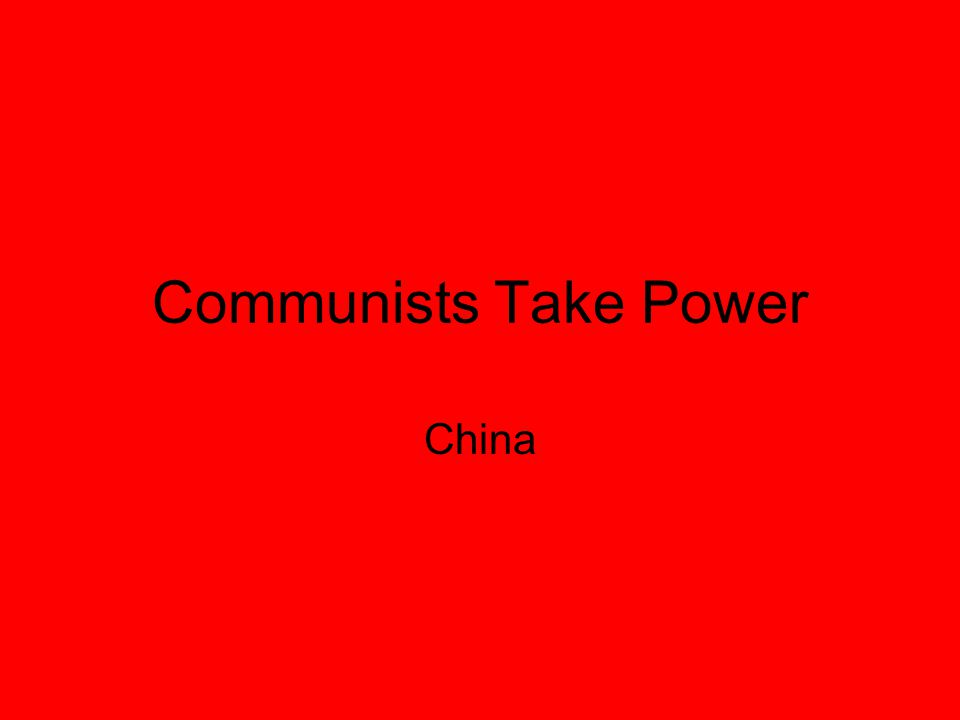 Communists Take Power China