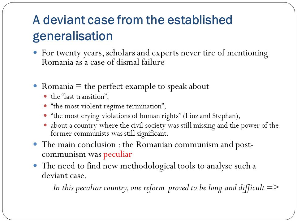 A deviant case from the established generalisation For twenty years, scholars and experts never tire of mentioning Romania as a case of dismal failure