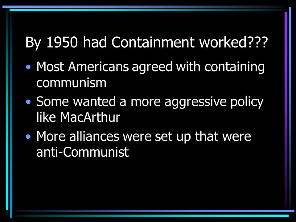 By 1950 had Containment worked??.
