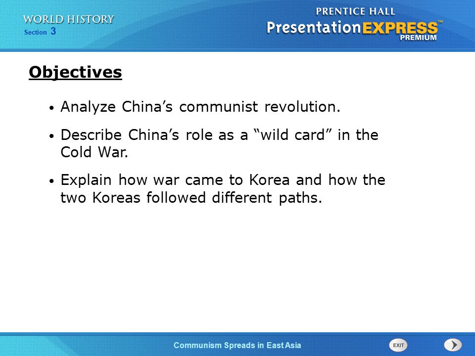 """The Cold War Begins Section 3 Communism Spreads in East Asia Analyze China's communist revolution. Describe China's role as a """"wild card"""" in the Cold"""