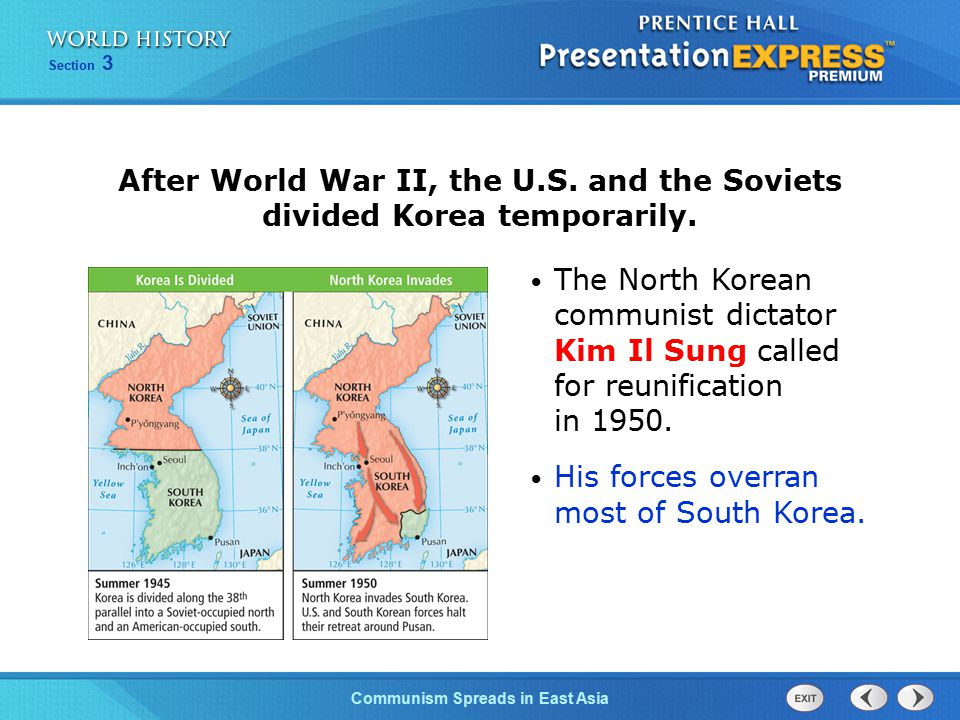 The Cold War BeginsCommunism Spreads in East Asia Section 3 The North Korean communist dictator Kim Il Sung called for reunification in 1950. His forc