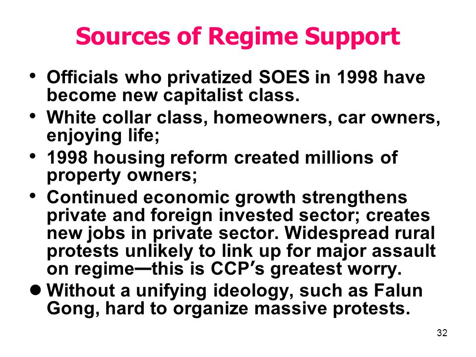 32 Sources of Regime Support Officials who privatized SOES in 1998 have become new capitalist class.