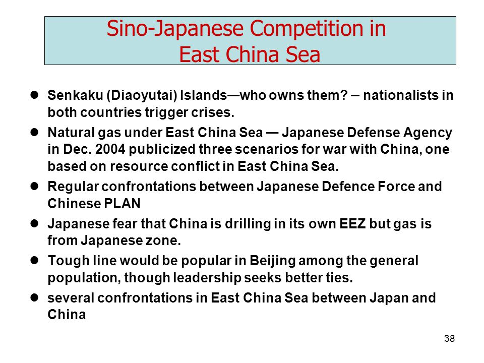 38 Senkaku (Diaoyutai) Islands — who owns them? – nationalists in both countries trigger crises. Natural gas under East China Sea — Japanese Defense A