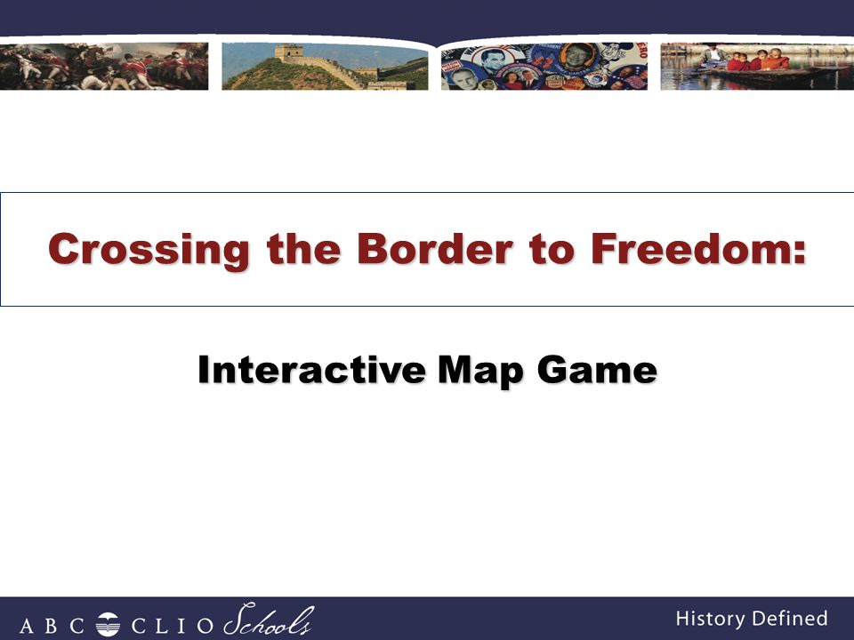 Crossing the Border to Freedom: Interactive Map Game