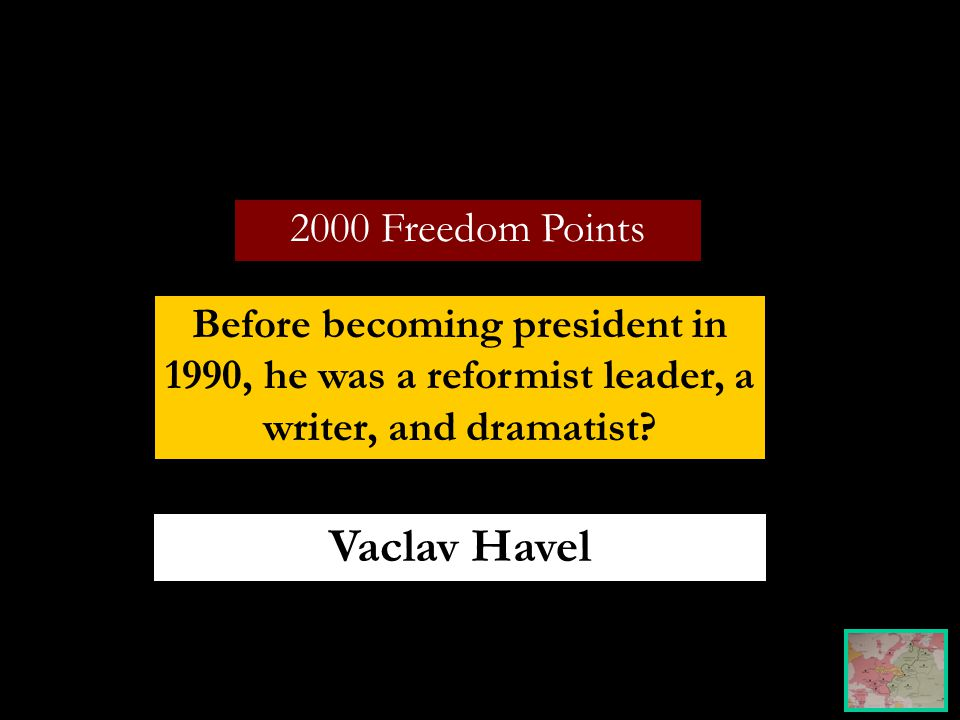 2000 Freedom Points Before becoming president in 1990, he was a reformist leader, a writer, and dramatist.