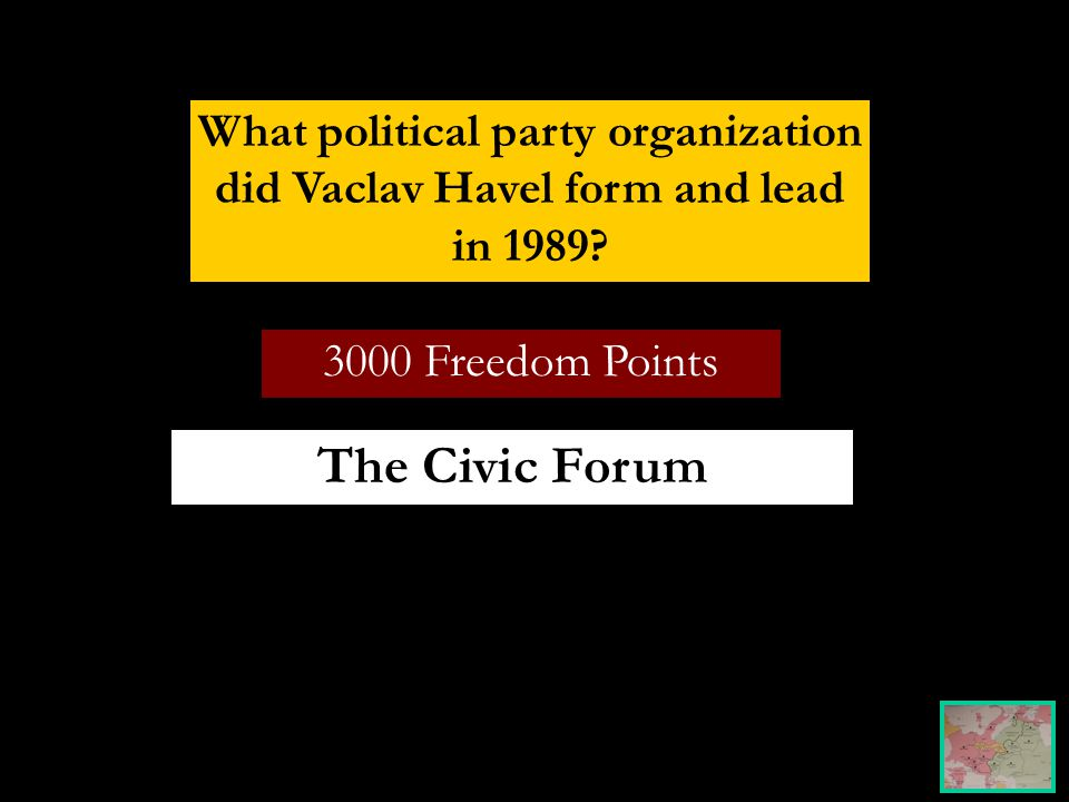 3000 Freedom Points What political party organization did Vaclav Havel form and lead in 1989.
