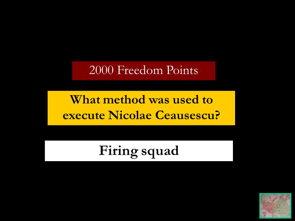 2000 Freedom Points What method was used to execute Nicolae Ceausescu Firing squad