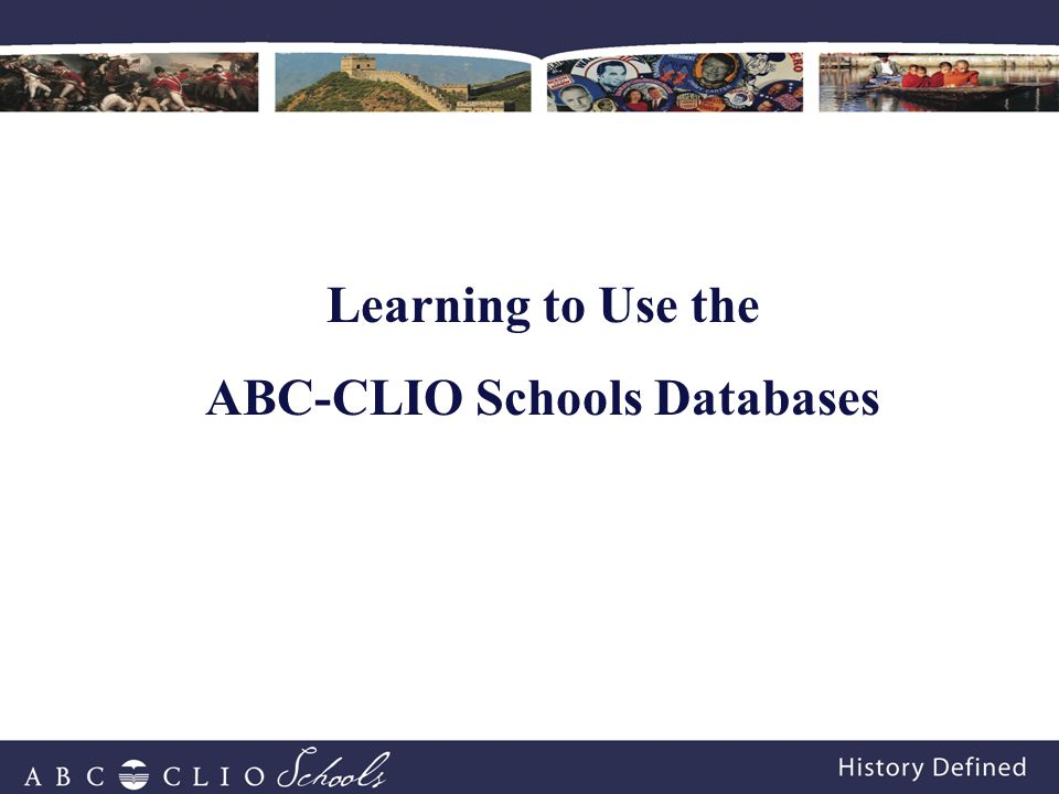 Learning to Use the ABC-CLIO Schools Databases