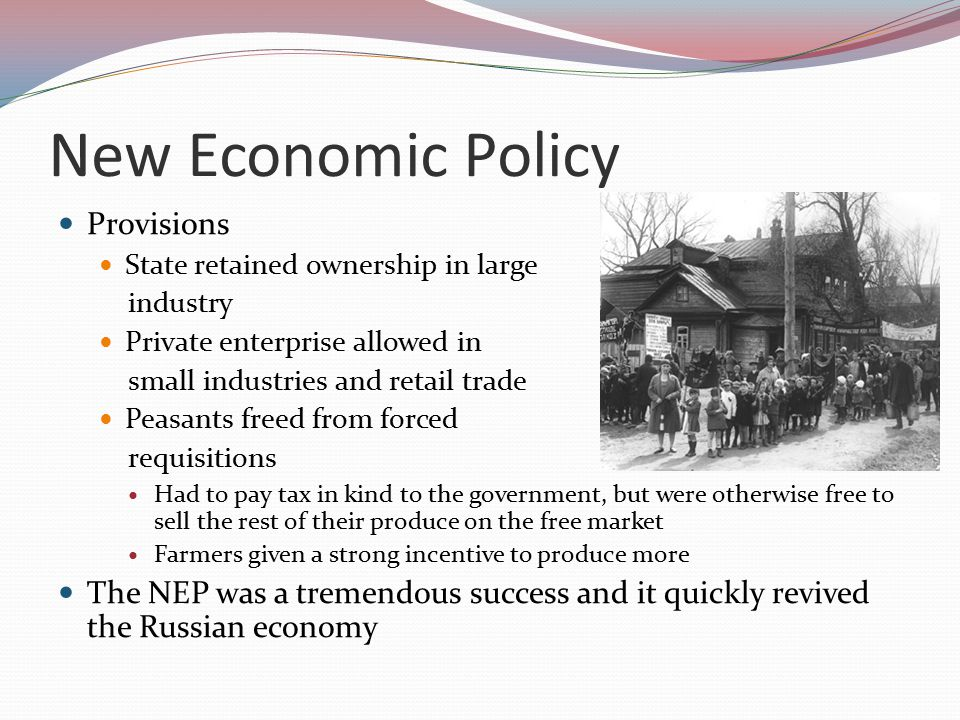 Lenin replaced War Communism with his NEP in 1921 He never saw it as a permanent policy, but as a temporary retreat from socialism that would give Russia a chance to recover economically and socially