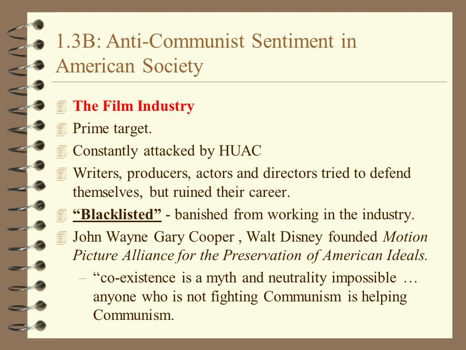 1.3B: Anti-Communist Sentiment in American Society 4 The Film Industry 4 Prime target.