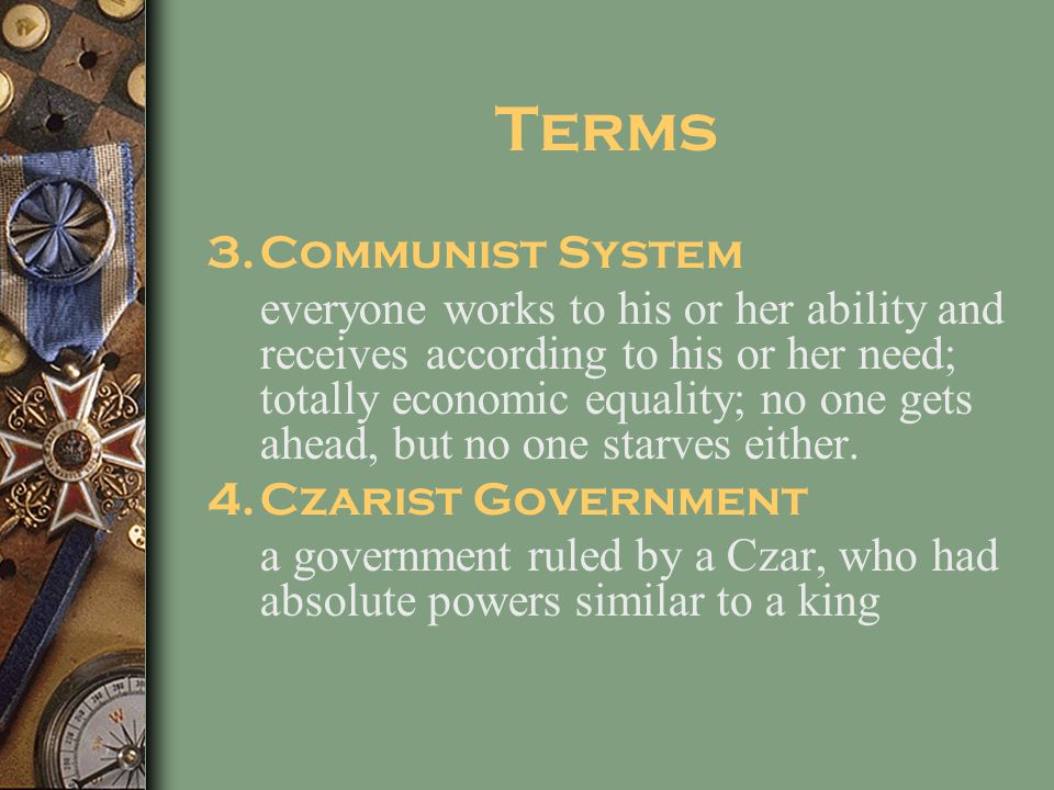 Terms 1.Capitalist System free enterprise; if you work hard you can get ahead; you can start your own business and become a millionaire, or lose every