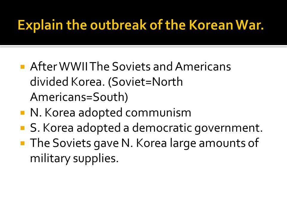  After WWII The Soviets and Americans divided Korea.