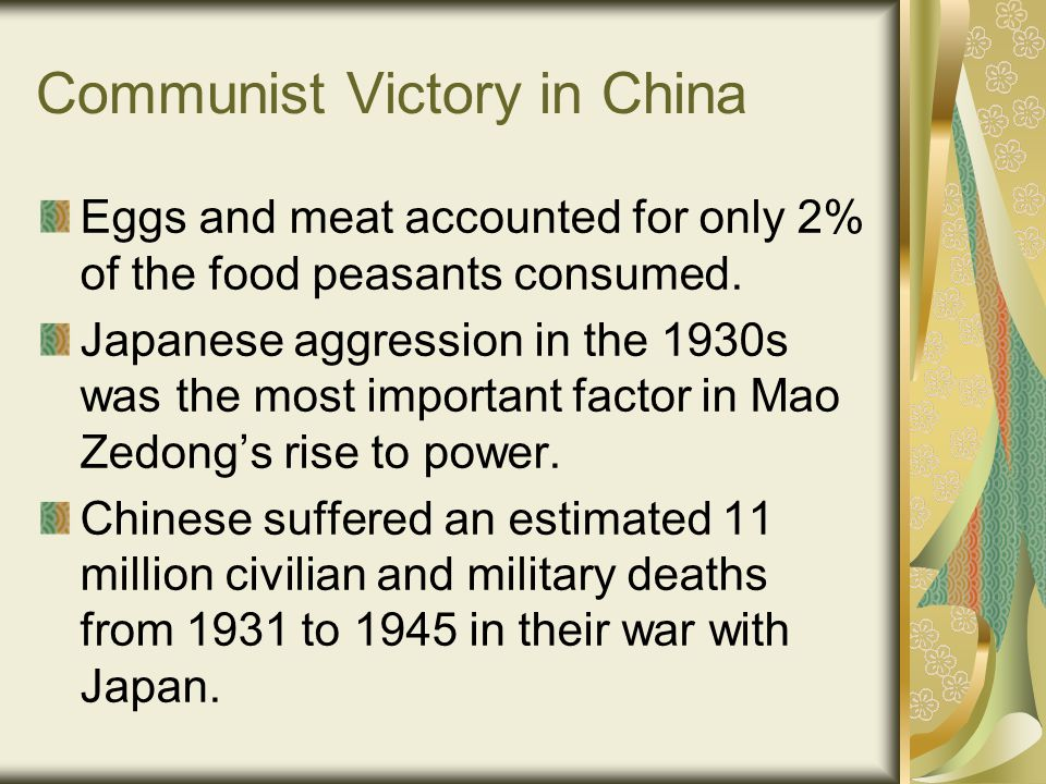 Communist Victory in China Eggs and meat accounted for only 2% of the food peasants consumed.