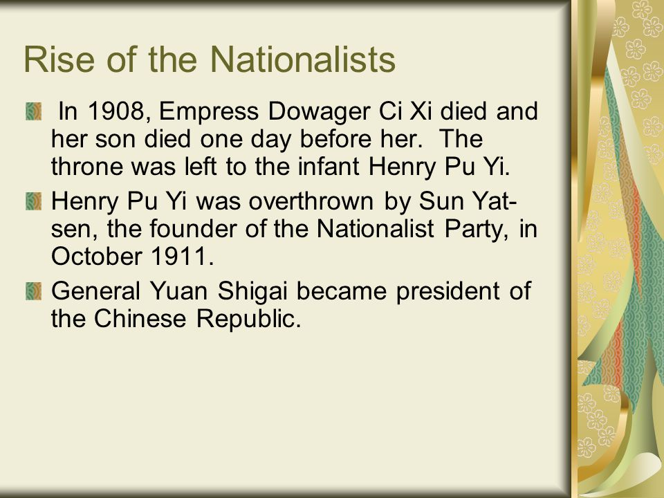 Rise of the Nationalists Yuan ruled in a traditional manner and even tried to set up a new imperial dynasty.