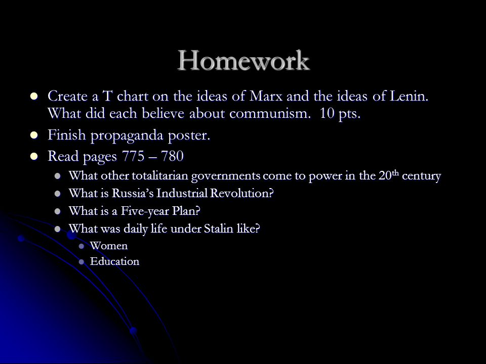 Homework Create a T chart on the ideas of Marx and the ideas of Lenin. What did each believe about communism. 10 pts. Create a T chart on the ideas of