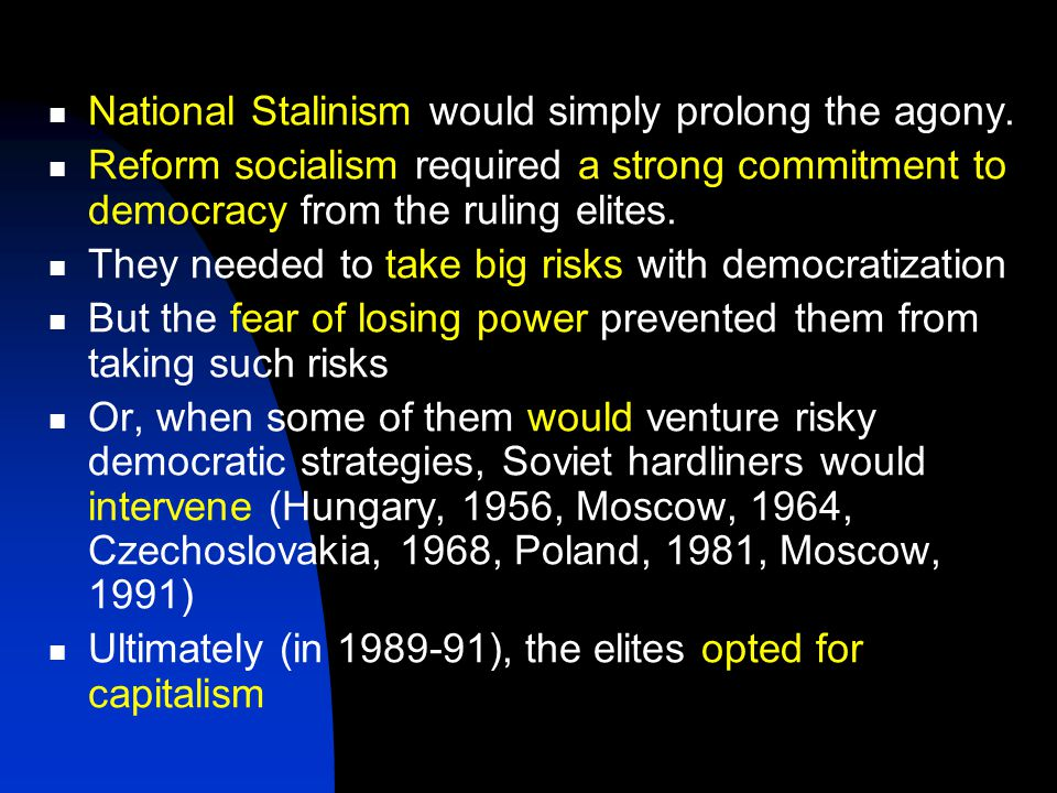 National Stalinism would simply prolong the agony.