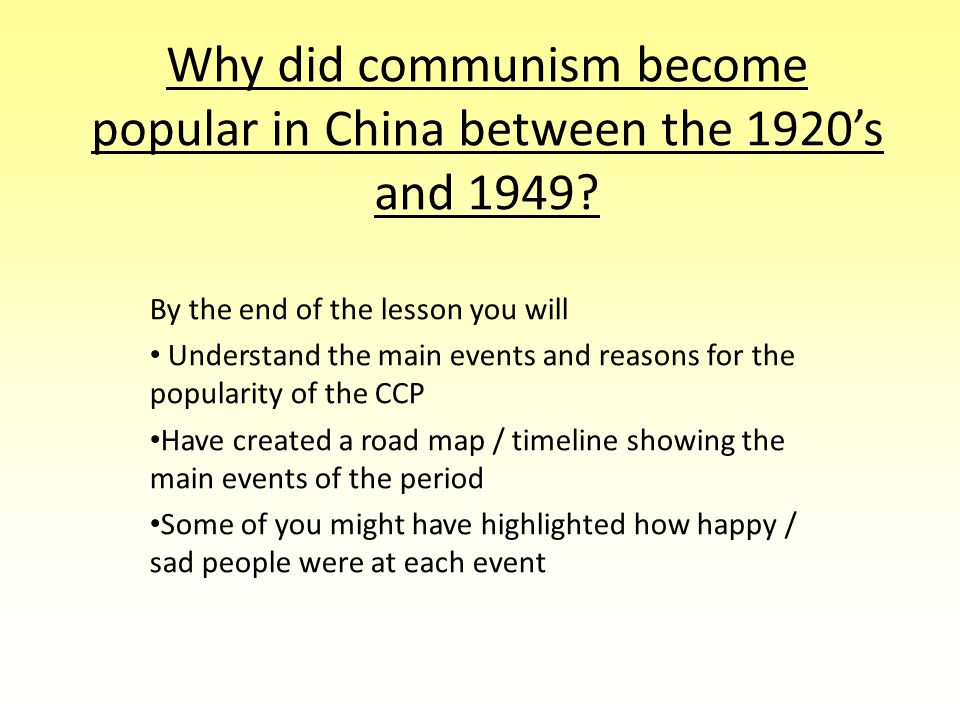 Why did communism become popular in China between the 1920's and 1949.