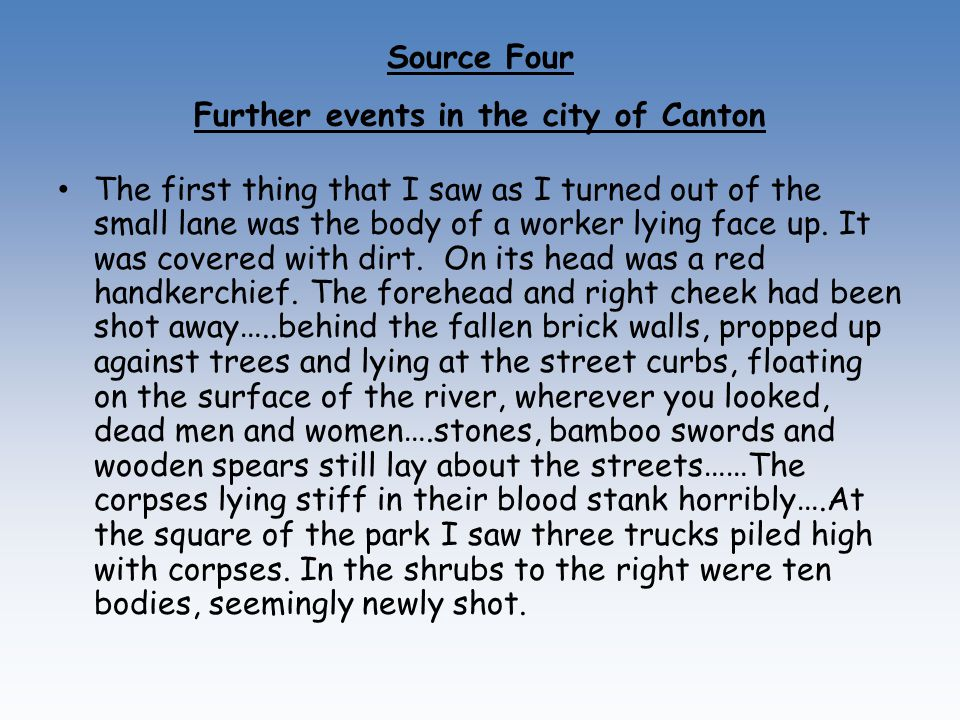 Source Four Further events in the city of Canton The first thing that I saw as I turned out of the small lane was the body of a worker lying face up.