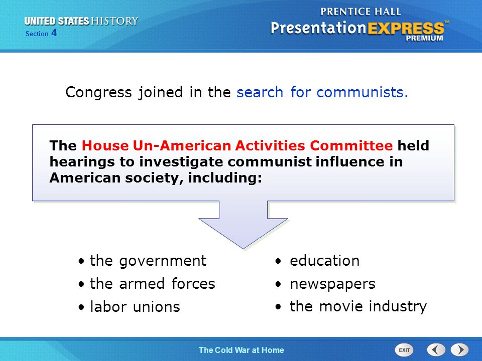 The Cold War BeginsThe Cold War at Home Section 4 Congress joined in the search for communists.