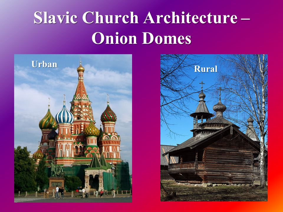 Slavic Church Architecture – Onion Domes Rural Urban