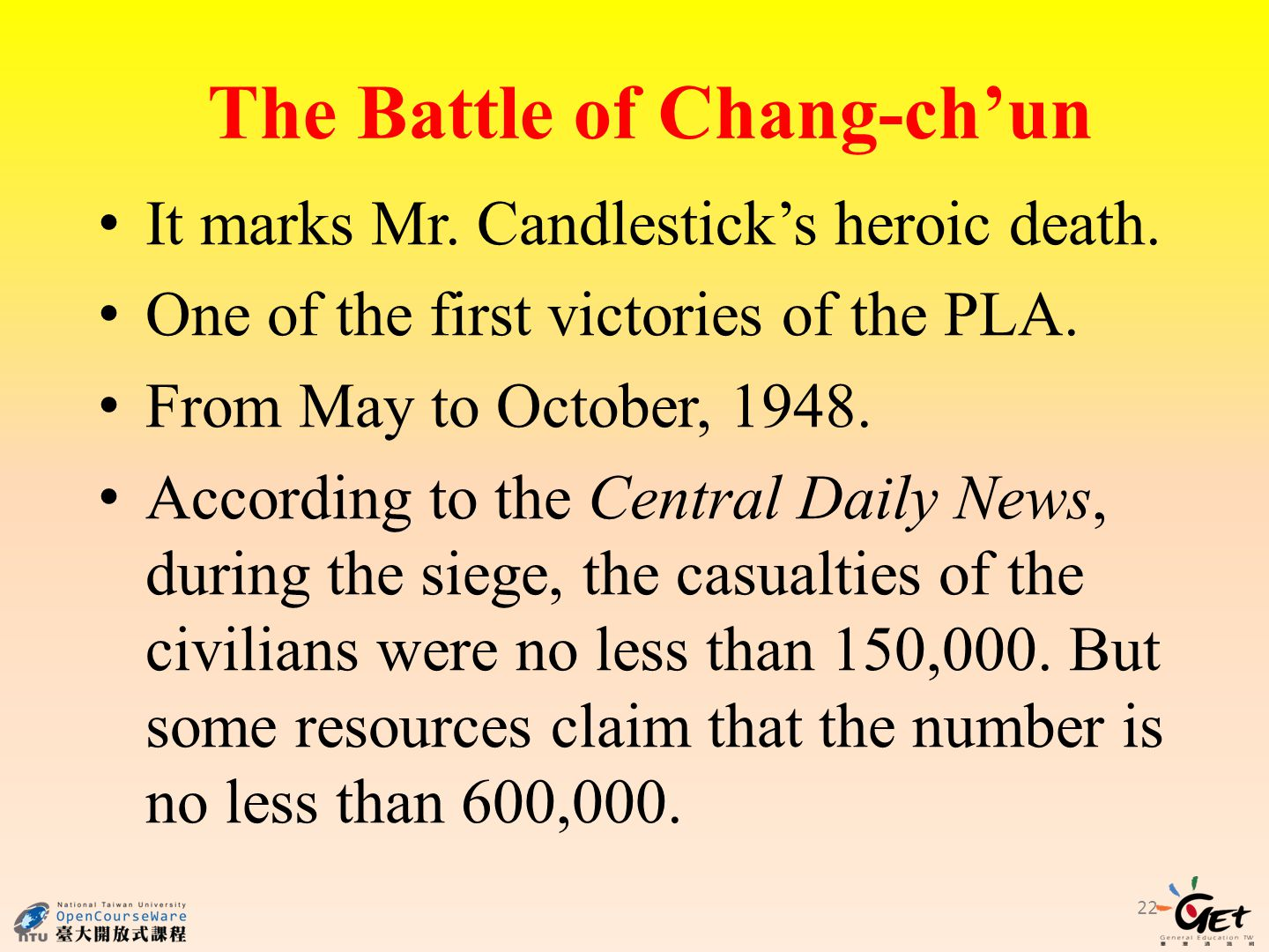 22 The Battle of Chang-ch'un It marks Mr.Candlestick's heroic death.