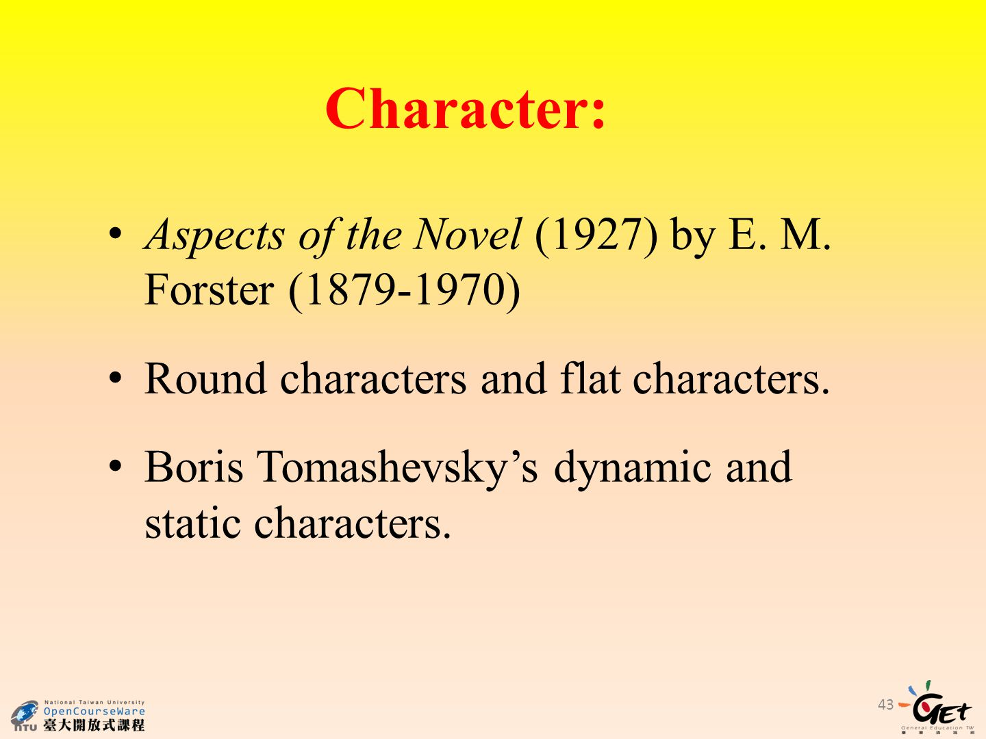 Aspects of the Novel (1927) by E. M. Forster (1879-1970) Round characters and flat characters.