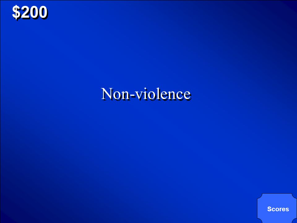 © Mark E. Damon - All Rights Reserved $200 One of Gandhi's main strategies in dealing with the British was to insist his followers use A. non-violence