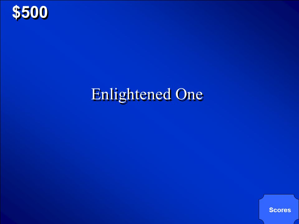 """© Mark E. Damon - All Rights Reserved $500 Often the Indian people would refer to Gandhi as """"Mahatma"""". What does the word """"Mahatma"""" mean? A. Enlighten"""
