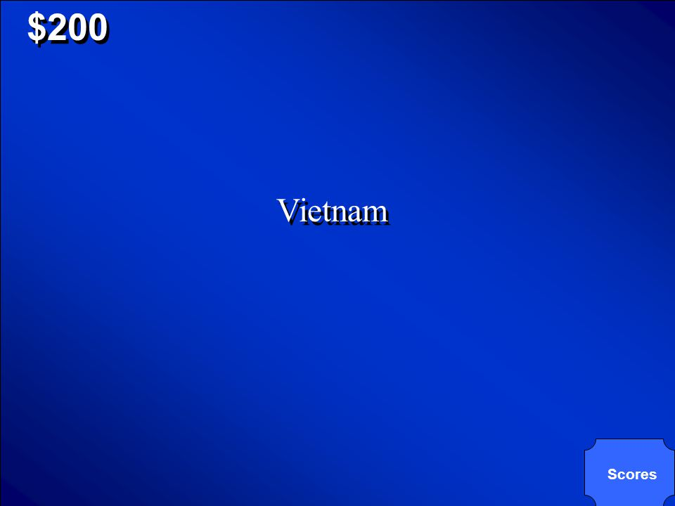 © Mark E. Damon - All Rights Reserved $200 As a result of the Korean War, Korea was split in two political parties. What other South Asian country exp