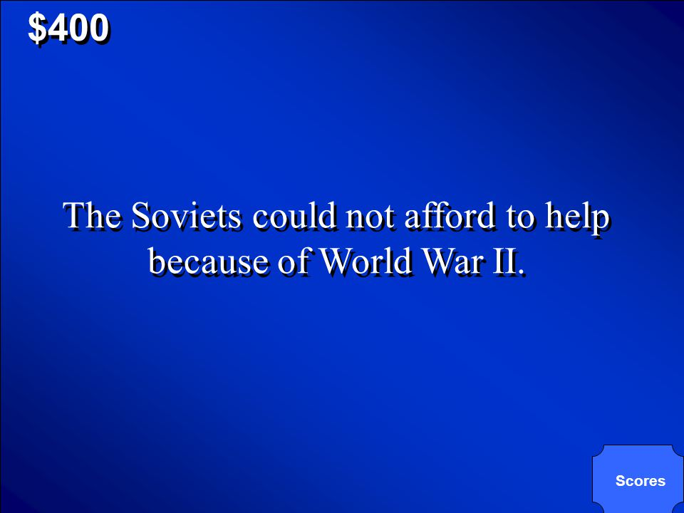 © Mark E. Damon - All Rights Reserved $400 What prevented the Soviet Union from assisting North Korea in the Korean War? a. The Soviet Union lost inte