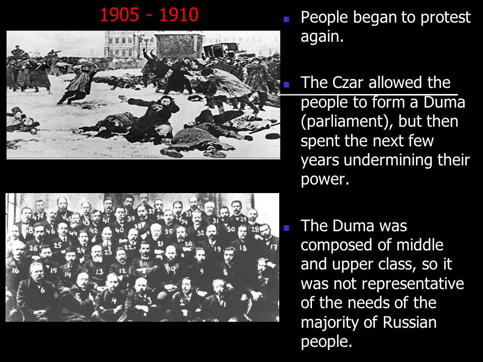 1905 - 1910 People began to protest again.