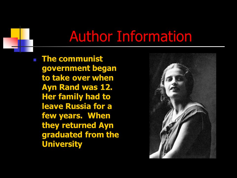 Author Information The communist government began to take over when Ayn Rand was 12.
