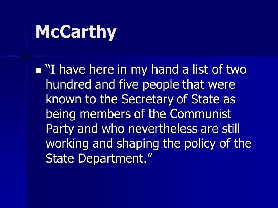 "McCarthy ""I have here in my hand a list of two hundred and five people that were known to the Secretary of State as being members of the Communist Par"