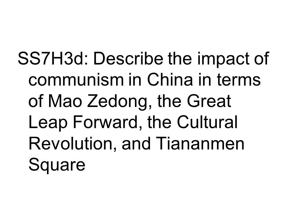 Tiananmen Square (SS7H3c) Mao dies in 1976 New leader made changes but kept China communist Citizens still did not have basic human rights such as freedom of speech or the right to a fair trial