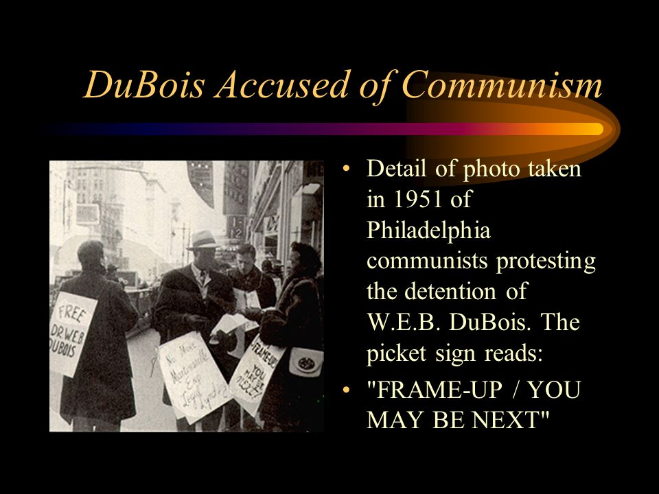 DuBois Accused of Communism Detail of photo taken in 1951 of Philadelphia communists protesting the detention of W.E.B.